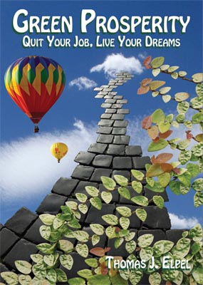 Green Prosperity: Quit Your Job, Live Your Dreams - A Manual for Changing the World.