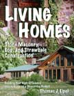 Living Homes:  Stone Masonry, Log, and Strawbale Construction.