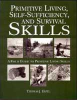 Primitive Living, Self-Sufficiency, and Survival Skills. by Thomas J. Elpel.