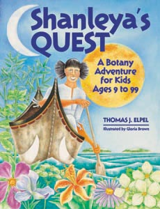 Shanleya's Quest: A Botany Adventure for Kids Ages 9 to 99.