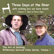 The Art of Nothing: Wilderness Survival Video Series, Vol. 1.